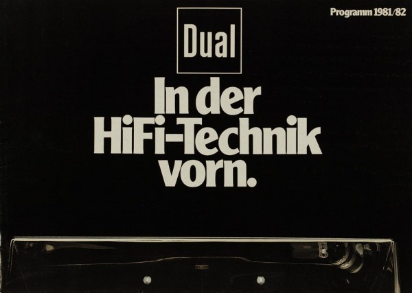 Dual Programm 1981/82. In der HiFi-Technik vorn. Prospekt / Katalog