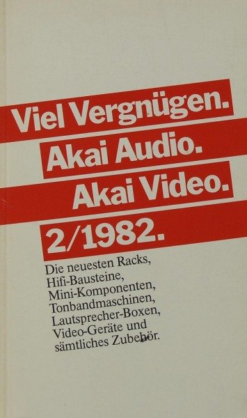 Akai Viel Vergnügen. Akai Audio. Akai Video. 2/1982. Prospekt / Katalog